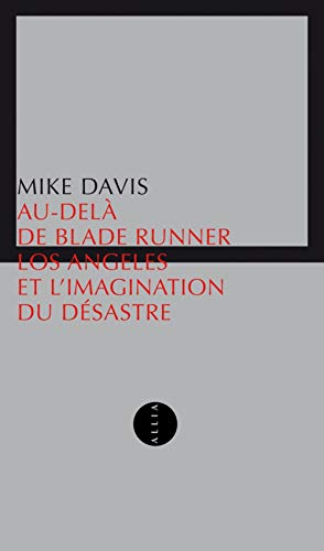 Au-delà de Blade Runner : Los Angeles et l'imagination du désastre (nouvelle édition)