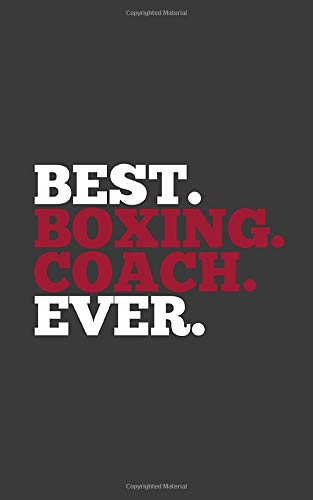 Best. Boxing. Coach. Ever.: Best Boxing Coach Ever Notebook - Sports Doodle Diary Book As Gift For Sport Fans, Athletes, Fighters And Trainers! Great For Trainer Who Coaches Athletes In The Gym Ring