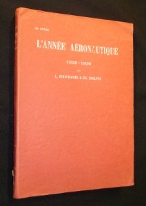 L'année aéronautique 1928-1929, 10e année par Hirschauer L., Dollfus Ch. Collectif