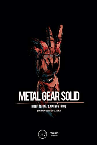 Metal Gear Solid: Hideo Kojima\'s Magnum Opus (English Edition)
