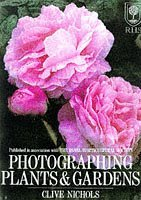 Photographing Plants and Gardens by Clive Nichols (1998-01-31)