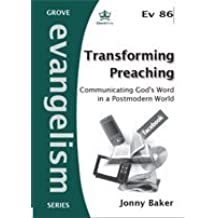 Transforming Preaching: Communicating God's Word in a Postmodern World by Jonny Baker (2009-11-08)