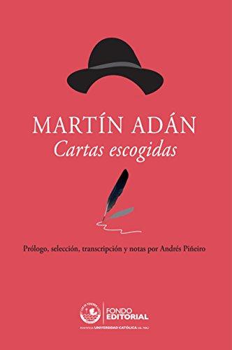 Martín Adán. Cartas escogidas: Prólogo, selección, transcripción y notas por Andrés Piñeiro