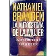 La Autoestima de la Mujer by Nathaniel Branden (1999-08-02)