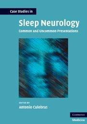 Case Studies in Sleep Neurology: Common and Uncommon Presentations (Case Studies in Neurology) (2010-09-23)