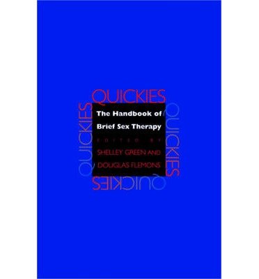 [(Quickies: The Handbook of Brief Sex Therapy)] [Author: Douglas Flemons] published on (September, 2007)