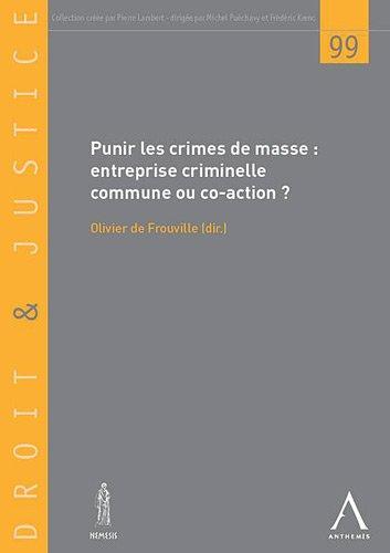 Droit et justice, N° 99 : Punir les crimes de masse : Entreprise criminelle commune ou coaction ?