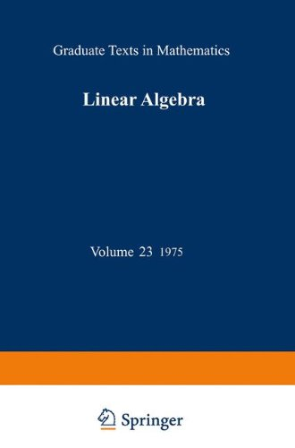 Linear Algebra: v. 23 (Graduate Texts in Mathematics)