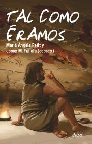Tal Como Eramos: Las Sociedades Prehistoricas de La Peninsula Iberica (Ariel Prehistoria)