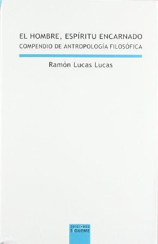 El hombre espíritu encarnado: compendio de filosofía del hombre (Lux Mundi) por Ramón Lucas Lucas