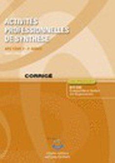 Activités professionnelles de synthèse - APS tome 2 - 2e année. Corrigé : Cas pratiques BTS CGO. (pochette).