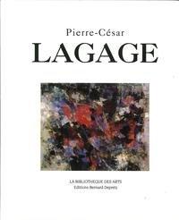 Pierre-César Lagage 1911-1977 par Bernard Depretz
