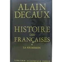 HISTOIRE DES FRANCAISES TOME 1 . LA SOUMISSION