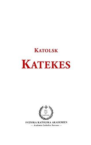 Katolsk katekes: för det apostoliska vikariatet i Sverige (Svenska katolska klassiker i faksimil)