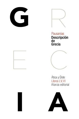 Descripción de Grecia: Ática y Élide (El Libro De Bolsillo - Clásicos De Grecia Y Roma) por Pausanias