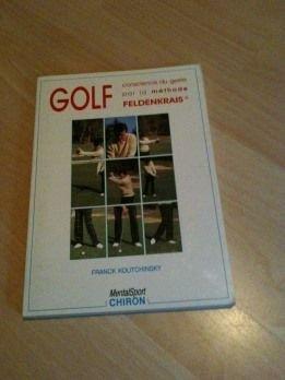 Golf Conscience du geste par la méthode Feldenkrais par Franck Koutchinsky