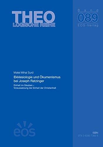 Ekklesiologie und Ökumenismus bei Joseph Ratzinger: Einheit im Glauben - Voraussetzung der Einheit der Christenheit (Dissertationen, Band 89) (Einheiten 0.2)