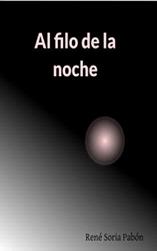 Al filo de la noche por René  Soria Pabón