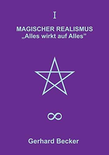 """MAGISCHER REALISMUS: """"Alles wirkt auf Alles"""""""