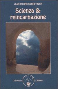 Scienza & reincarnazione por Jean-Pierre Schnetzler