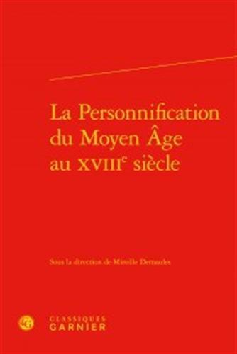 La Personnification du Moyen Age au XVIIIe siècle