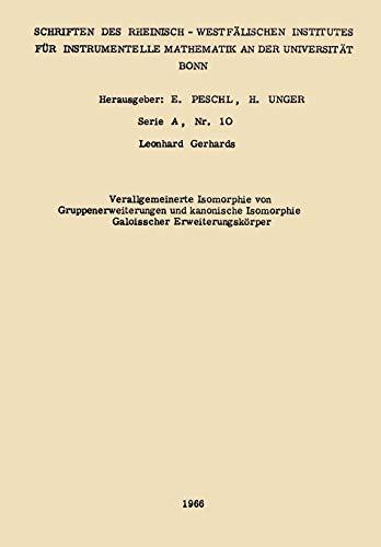 Verallgemeinerte Isomorphie von Gruppenerweiterungen und Kanonische Isomorphie Galoisscher Erweiterungskörper (Forschungsberichte des Landes Nordrhein-Westfalen)
