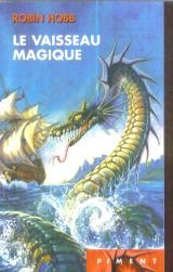 Les aventuriers de la mer, Tome 1 : Le vaisseau Magique par Robin Hobb