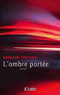 L'ombre portée par Bernard Tirtiaux