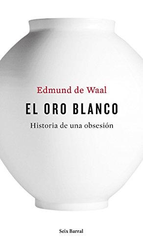 El oro blanco (Los tres mundos) por Edmund de Waal