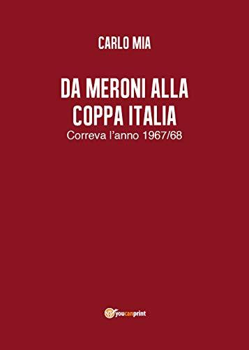 Da Meroni alla Coppa Italia. Correva l'anno 1967/68
