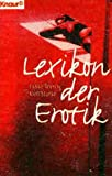 Lexikon der Erotik (Knaur Taschenbücher. Erotica) - Lykke Aresin, Kurt Starke