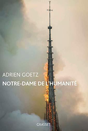 Notre-Dame de l'humanité par  Adrien Goetz
