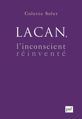 Lacan, l'inconscient réinventé par Colette Soler