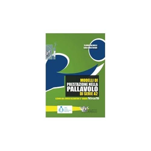 Modelli Di Prestazione Nella Pallavolo Della Serie A2. Con Dvd