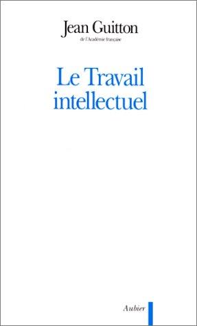 Le travail intellectuel. Conseils  ceux qui tudient et  ceux qui crivent