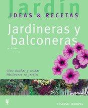 Jardineras Y Balconeras/ Gardens and Balconies (Jardin Ideas Y Recetas)