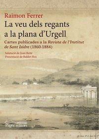Veu dels regants a la plana d'Urgell, La (Monografies) por Raimon Ferrer