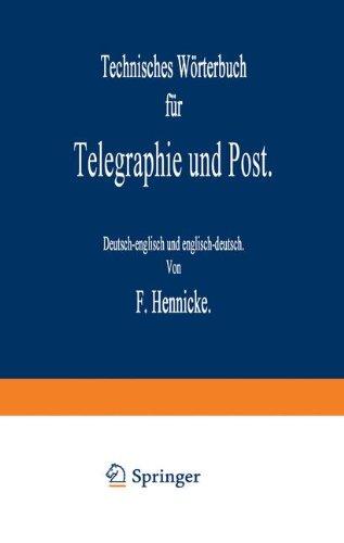 Technisches Wörterbuch für Telegraphie und Post: Deutsch-englisch und Englisch-deutsch