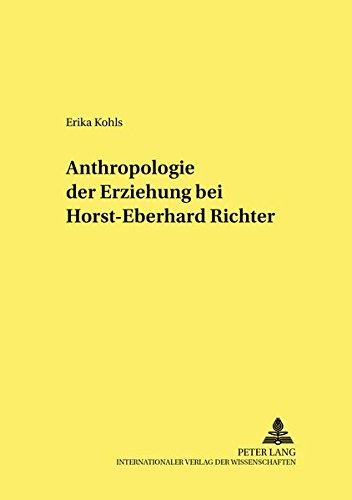 Anthropologie Der Erziehung Bei Horst-Eberhard Richter (Studien Zur Paedagogik, Andragogik Und Gerontagogik / Studie)