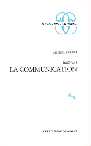 Hermès : Tome 1, La communication