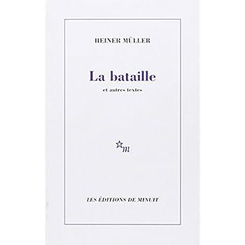 La Bataille et autres textes
