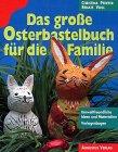 Das große Osterbastelbuch für die Familie