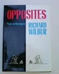 Opposites by Richard Wilbur (1974-03-01)