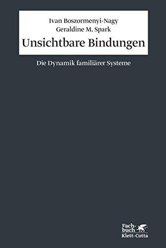 Unsichtbare Bindungen: Die Dynamik familiärer Systeme (Konzepte der Humanwissenschaften)