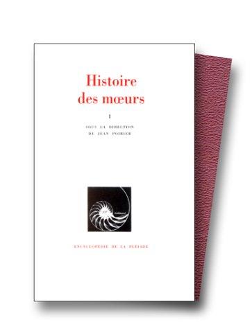 Histoire des moeurs, tome 1 : Les coordonnées de l'homme et la culture matérielle