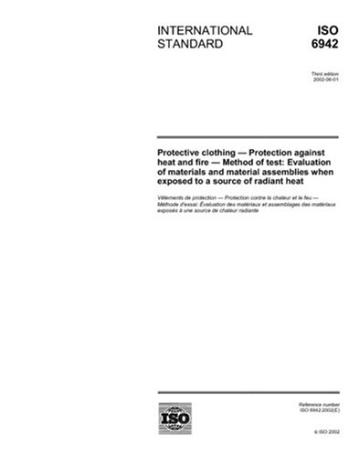 ISO 6942:2002, Protective clothing - Protection against heat and fire - Method of test: Evaluation of materials and material assemblies when exposed to a source of radiant heat