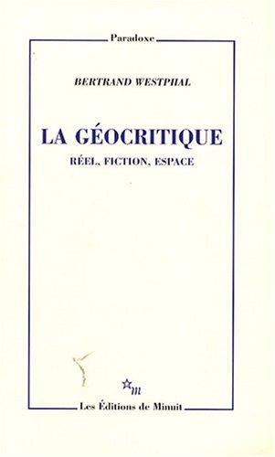 La géocritique : Réel, fiction, espace