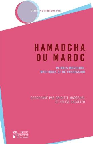 Hamadcha du Maroc: Rituels musicaux, mystiques et de possession