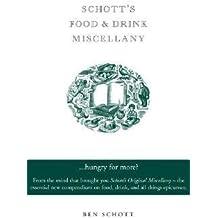 [{ Schott's Food and Drink Miscellany By Schott, Ben ( Author ) Aug - 21- 2004 ( Hardcover ) } ]
