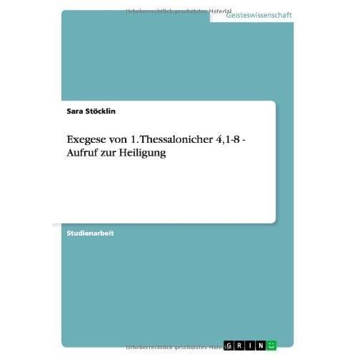 Exegese Von 1. Thessalonicher 4,1-8 - Aufruf Zur Heiligung by Sara Stocklin (2013-11-15)